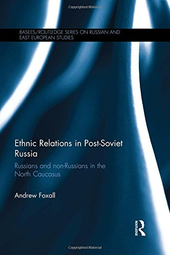 Ethnic Relations in Post-Soviet Russia: Russians and Non-Russians in the North Caucasus (BASEES/Routledge Series on Russian and East European Studies) (Manezhnaya Square)