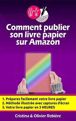Amazon Com Comment Publier Son Livre Papier Sur Amazon