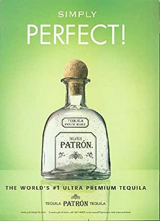 Print Ad For Patron Silver Tequila Simply Perfect At