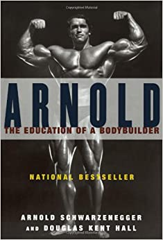 image for Arnold: The Education of a Bodybuilder