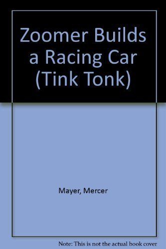 Zoomer Builds a Racing Car (Tiny Tink! Tonk! Tale) by Mercer Mayer (1985-05-03) Zoomer Car