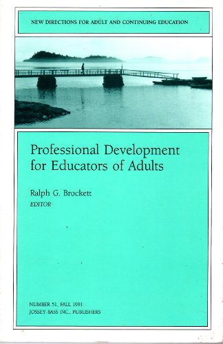 Professional Development for Educators of Adults (New Directions for Adult & Continuing Education) (No. 51)