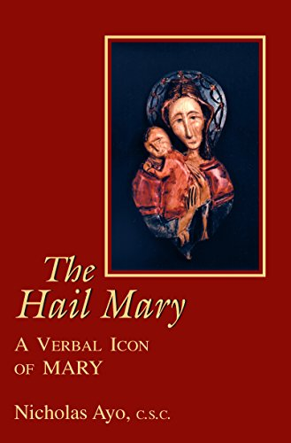 The Hail Mary: A Verbal Icon of Mary