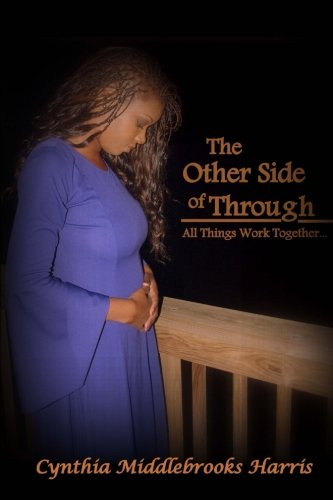 The Other Side of Through: All Things Work Together... PDF