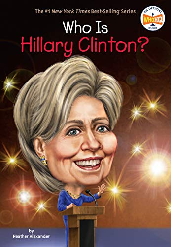 Who Is Hillary Clinton? (Who ()