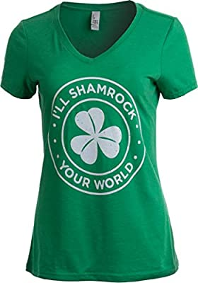 I'll Shamrock Your World | Funny St Pat's Paddy Patrick V-Neck T-Shirt for Women Irish Green