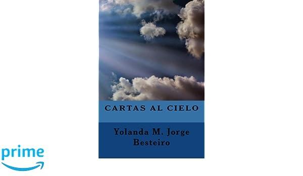 Cartas al cielo (Spanish Edition): Yolanda María Jorge ...