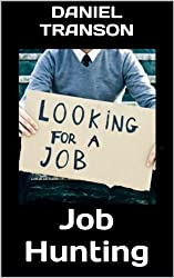 Job Hunting: How to Find a Job in this Economy (English Edition)