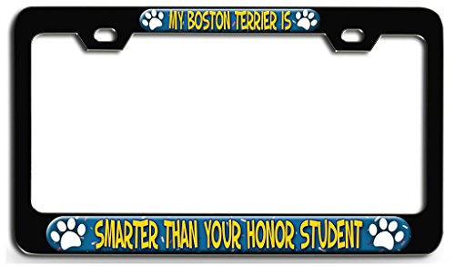 Makoroni - MY BOSTON TERRIER IS SMARTER THAN YOUR HONOR STUDENT Dog Dogs Black Steel License Plate Frame 3D Style, License Tag Holder Boston Terrier License Plate