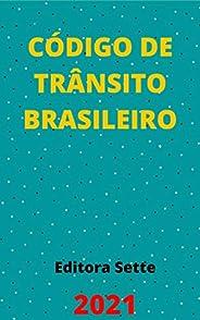 Código de Trânsito Brasileiro – Lei 9.503/97: Atualizado - 2021