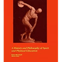 A History and Philosophy of Sport and Physical Education: From the Ancient Civilizations to the Modern World (Second Edition) by Mechikoff, Robert, Estes, Steven (1993) Paperback