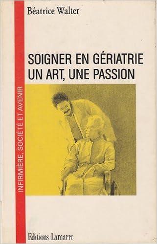 Téléchargement de livres audio en espagnol Soigner en gériatrie, un art, une passion FB2 by Béatrice Walter 2850300845