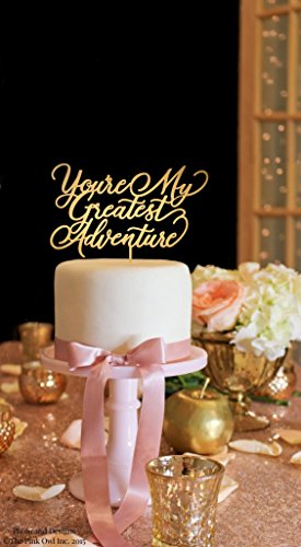 Wedding Cake Topper Youre My Greatest Adventure Wedding Cake Topper Gold Cake Topper