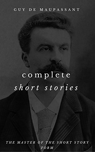 book cover of The Complete Short Stories of Guy de Maupassant