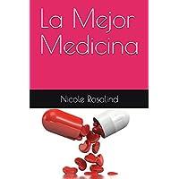 La Mejor Medicina (Spanish Edition)