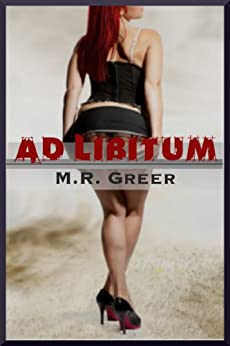 Ad Libitum by [Greer, M.R.]