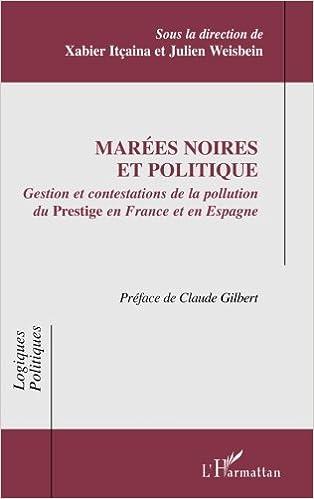 Lire Marees Noires et Politique Gestion et Contestations de la Pollution en France et en Espagne pdf