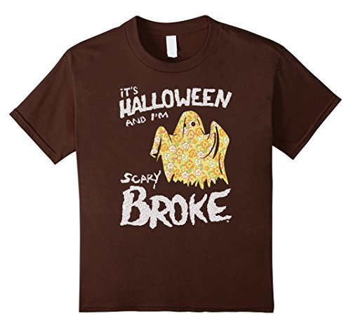 Kids It's Halloween and I'm Scary Broke - Funny Ghost T-shirt 10 Brown