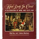 img - for Knee Deep in Claret: Celebration of Wine and Scotland by Billy Kay (1994-07-06) book / textbook / text book