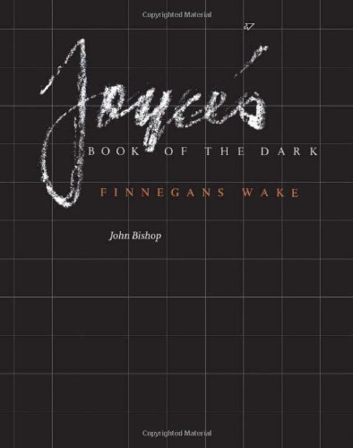 Joyce's Book of the Dark: Finnegans Wake (Mark H Ingraham Prize)