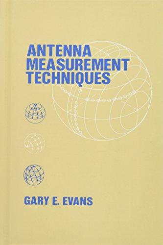 Antenna Measurement Techniques (Artech House Antenna Library)