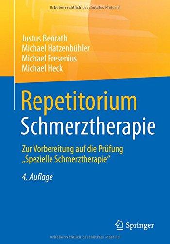 Repetitorium Schmerztherapie: Zur Vorbereitung auf die Prüfung