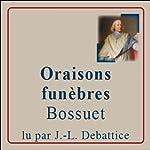 Oraisons funèbres | Jacques-Bénigne Bossuet