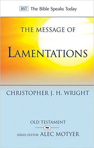 Book Message of Lamentations, The (The Bible Speaks Today Old Testament)