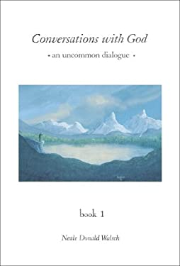 Conversations with God: An Uncommon Dialogue, Book 1 (Conversations with God Series)