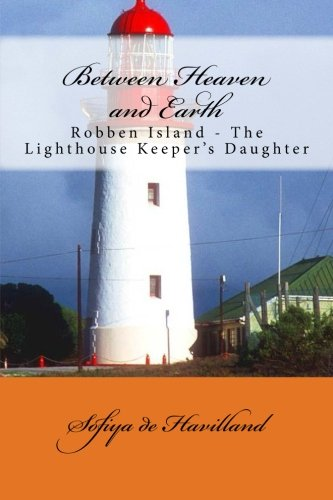 Between Heaven and Earth: Robben Island - The Lighthouse Keeper's Daughter