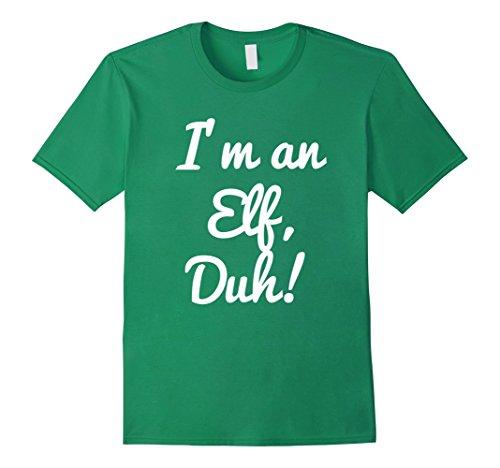 Christmas Elf Costume Ideas (Mens Im an Elf Duh Shirt Costume, Funny Easy Christmas Shirts 2XL Kelly Green)
