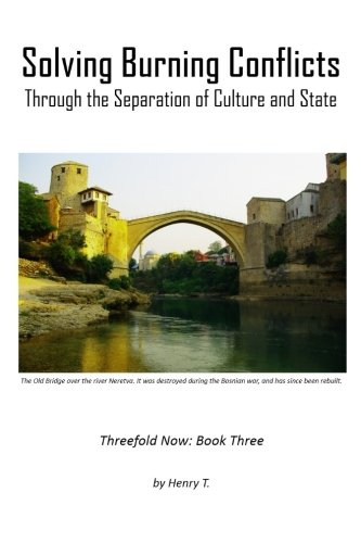 Download Solving Burning Conflicts: Through the Separation of Culture and State (Threefold Now) (Volume 3) pdf
