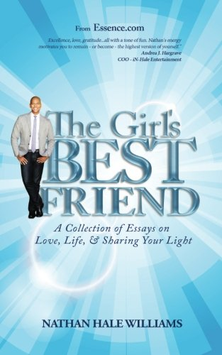 The Girl's Best Friend: A Collection of Essays on Love, Life, & Sharing Your Light (Best Essays On Love)