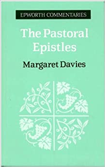 The Pastoral Epistles: I and II Timothy and Titus (Epworth commentary series) by Margaret Davies (1996-01-01)