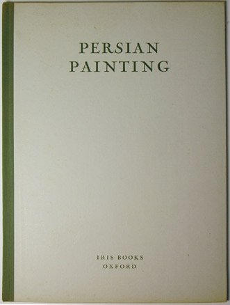 Persian Painting (rom Miniatures of the XIII-XVI Centuries)