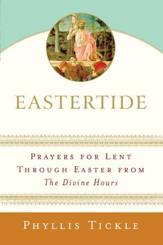 Eastertide: Prayers for Lent Through Easter from T…