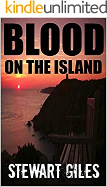 Blood on the Island: A Detective O'Reilly mystery (DI Liam O'Reilly mysteries Book 1)