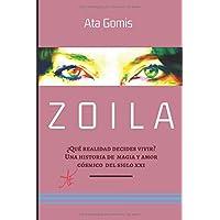 Zoila: ¿Qué realidad quieres vivir? Una historia de magia y amor cósmico en el siglo XXI
