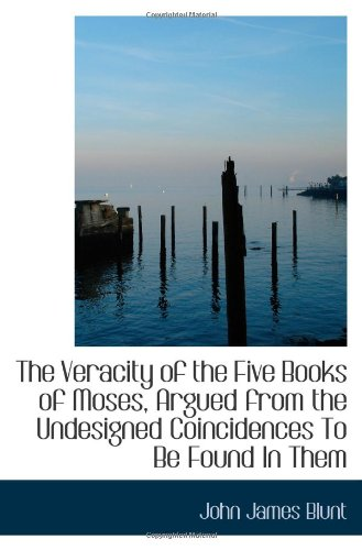 Download The Veracity of the Five Books of Moses, Argued from the Undesigned Coincidences To Be Found In Them pdf