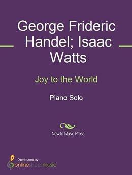 Joy to the World by [George Frideric Handel, Isaac Watts, Michael Scott]