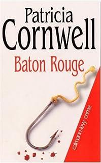 [Kay Scarpetta] : Baton rouge, Cornwell, Patricia