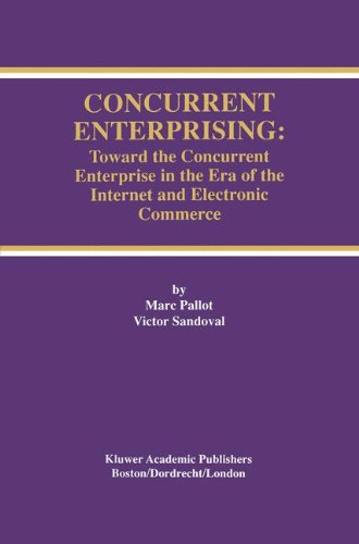Concurrent Enterprising  Toward The Concurrent Enterprise In The Era Of The Internet And Electronic Commerce  The Springer International Series In Engineering And Computer Science