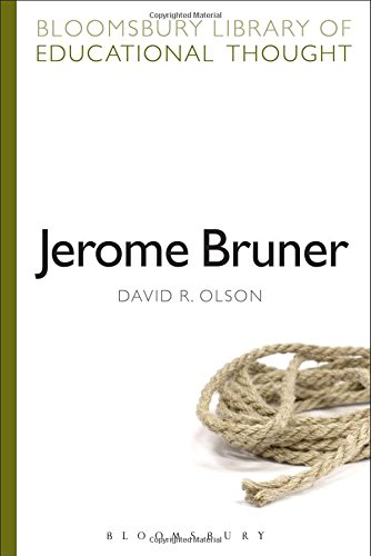 Jerome Bruner: The Cognitive Revolution in Educational Theory (Bloomsbury Library of Educational Thought)