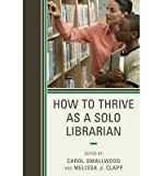 img - for How to Thrive as a Solo Librarian (Paperback) - Common book / textbook / text book