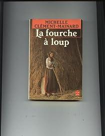 La fourche à loup de Marie Therville par Clément-Mainard