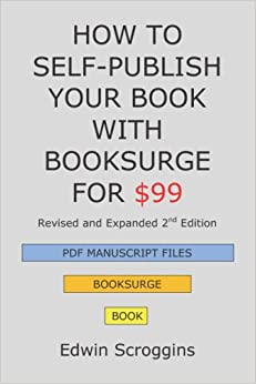 Book How to Self-Publish Your Book with BookSurge for $99, 2nd Edition: A Step-by-Step Guide for Designing & Formatting Your Microsoft Word Book to PDF & POD Press Specifications