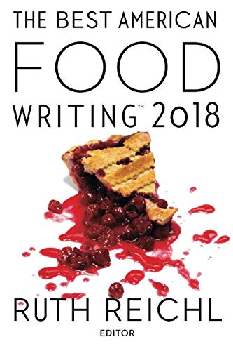 Best American Food Writing 2018 (The Best American Series ®)