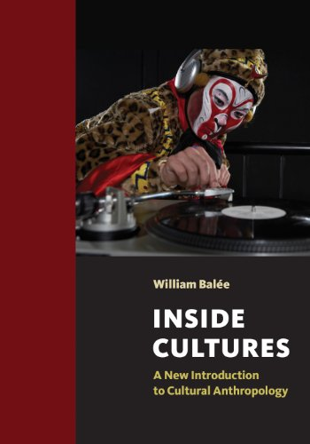Inside Cultures: A New Introduction to Cultural Anthropology William Balée