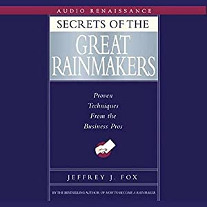 Secrets of the Great Rainmakers Audiobook