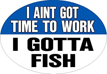 Knockout 690.6 I Aint Got time to Work I Gotta Fish Hitch Cover